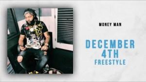 Money Man - December 4th Freestyle